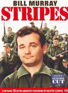 Stripes - Extended Cut (Copy 2)  ('The story of a man who wanted to keep the world safe for democracy...and meet girls)